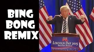 Donald Trump Bing Bong - Remix Compilation