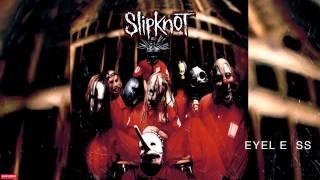 Slipknot   Eyeless Audio HD