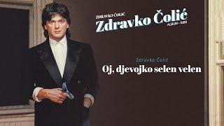 Zdravko Colic - Oj, devojko selen velen - (Audio 1988)