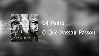 C4 Pedro - O Que Passou Passou [Video Lyrics]