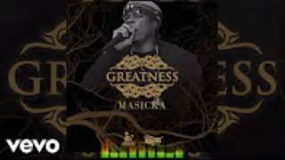 Masicka - Greatness ( Clean )