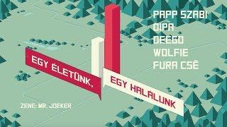 RED BULL PILVAKER – Egy életünk, egy halálunk (Deego, Dipa, Wolfie, Fura Csé & Papp Szabi)