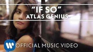 Atlas Genius - If So [Official Music Video]