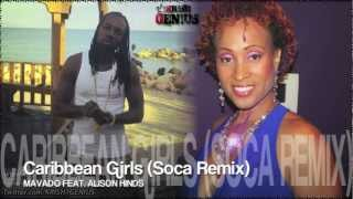 Mavado Ft. Alison Hinds - Caribbean Girls (Soca Remix) Nov 2012