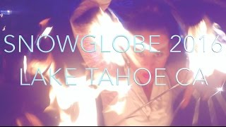 SNOWGLOBE 2016 LAKE TAHOE CALIFORNIA