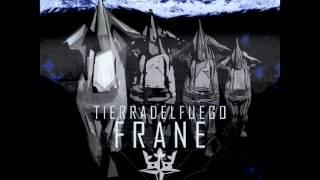 Frane - Perro De Ciudad ft Fianru -  T I E R R A D E L F U E G O