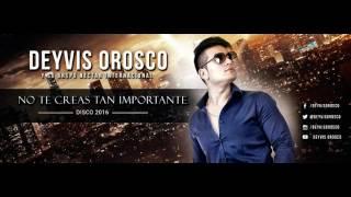 No Te Creas Tan Importante - Deyvis Orozco - Remix
