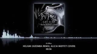 DJ DRey - Helium (Kizomba Remix 2017, Alicia Moffet Cover)