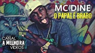 MC NEGO DINE - O PAPAI É BRABO (DJ WLY) #AMELHORAVIDEOS
