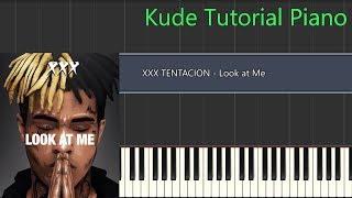 [KTP] XXX TENTACION - Look at Me (Piano Tutorial)