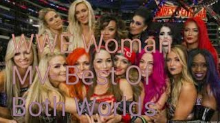 """""""The Best Of Both Worlds"""" WWE Woman's Revolution MV-"""