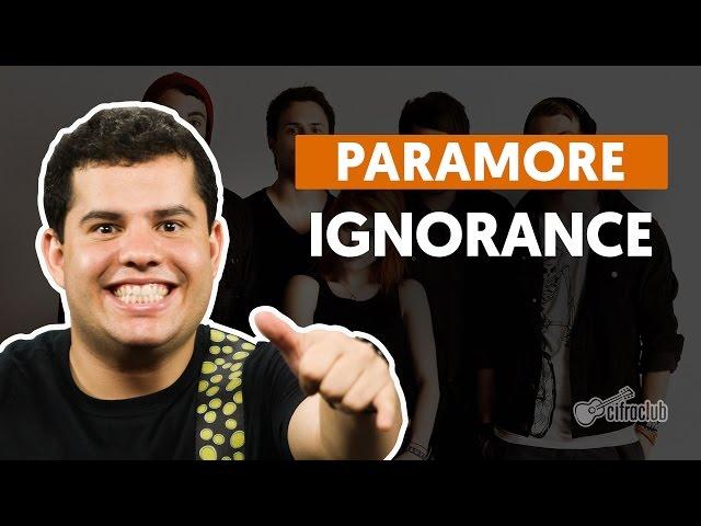 Ignorance - Paramore