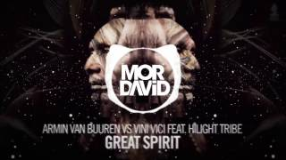 Armin van Buuren vs Vini Vici feat. Hilight Tribe - Great Spirit (MOR DAVID Remix)