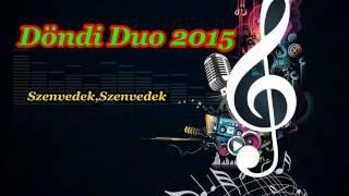 Döndi Duo 2015 Szenvedek,szenvedek