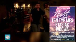 Alkopoligamia Night: Ten Typ Mes, Wdowa, Stasiak (23.06.2011)
