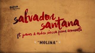 Salvador Santana ft. Juanes & Asdru Sierra from Ozomatli – Molina (Lyric Video)