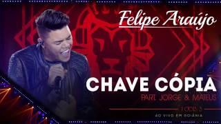 Felipe Araújo - Chave Cópia part  Jorge & Mateus  áudio DVD   1dois3
