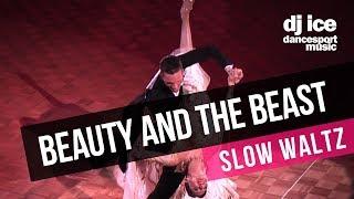 SLOW WALTZ | Dj Ice - Beauty And The Beast