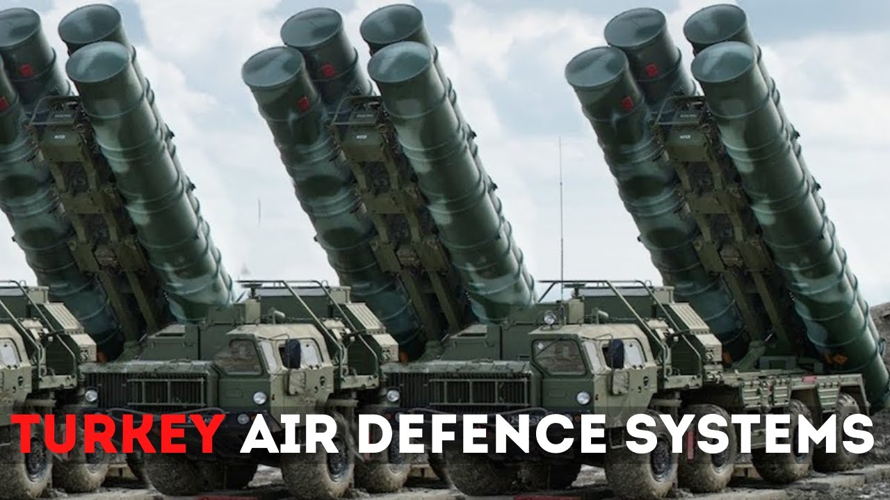 How Powerful Is Turkey's Air Defence Systems?