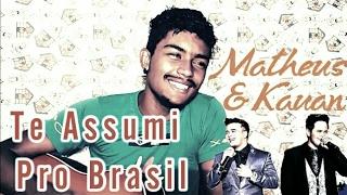 🔴 Matheus & Kauan - Te Assumi Pro Brasil (Cover)