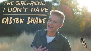Easton Shane - The Girlfriend I Don't Have [OFFICIAL VIDEO]
