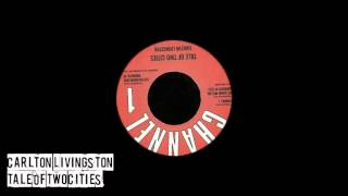 Carlton Livingston - Tale Of Two Cities