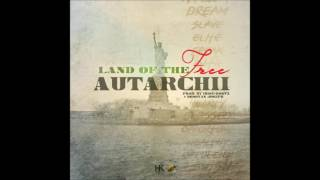 "Autarchii - Grow (Album 2017 ""Land of The Free"" By Donovan Joseph & Earl ""Chinna"" Smith)"