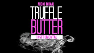 Nicki Minaj - Truffle Butter (INSTRUMENTAL) W/ DOWNLOAD