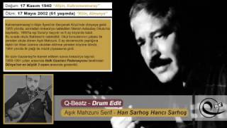 Aşık Mahzuni Şerif - Han Sarhoş Hancı Sarhoş ( Q-Beatz - Drum Edit )