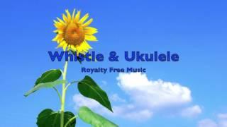 Happy Whistle & Ukulele Music For Youtube Videos