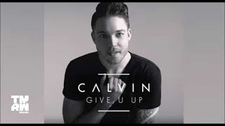 Calvin - Give You Up