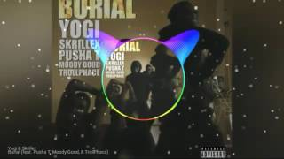 Yogi & Skrillex - Burial [Trap Drop]