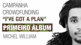 Campanha de Crowdfunding - Michel William -  Primeiro Album