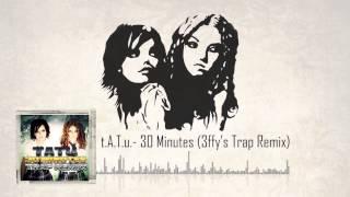 t.A.T.u. - 30 Minutes (3FK Trap Remix)