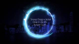 Snoop Dogg x Jackal - Drop It Like It's Bubble Gum