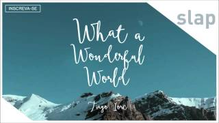 TIAGO IORC - What a Wonderful World (Música de abertura da novela Sete Vidas)