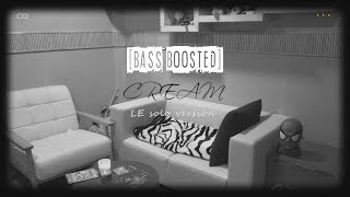 ✅ EXID - LE - Cream ★BASS BOOSTED★ Solo Version (이엑스아이디)] 해주세요