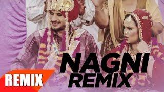 Nagni ( Remix ) | Vadda Grewal & Deepak Dhillon | Dj Hans | Jashan NanarhPunjabi Remix Song