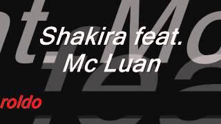 Mc Luan feat  Shakira remix 2012