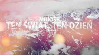 Miuosh - Ten świat, ten dzień (RobSon Blend)