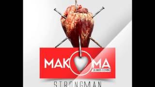 Strongman - Makoma (R2Bees Cover)