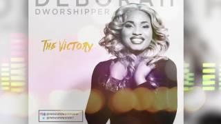 Deborah Dworshipper - The Victory (Official Audio)