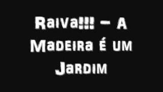 Raiva!!! - A Madeira é um Jardim