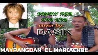 pinoy cha cha song(cover) EL MARIACHI