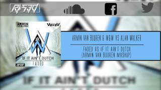 If It Ain´t Dutch vs. Faded (Armin Van Buuren Mashup)
