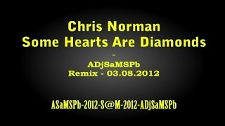 Chris Norman - Some Hearts Are Diamonds - (ADjSaMSPb-Remix-03.08.2012) - S-720-HD - mp4
