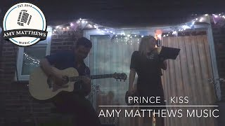 Prince - Kiss (LIVE Acoustic Cover) by Amy Matthews Music