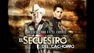 El Secuestro Del Cachorro- Régulo Caro (feat. El Coyote) [Banda]