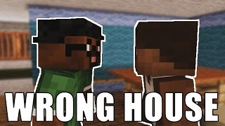 YOU PICKED THE WRONG HOUSE BUT IT'S MINECRAFT