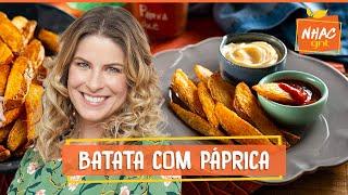 Batata assada com páprica: aprenda a fazer acompanhamento perfeito   Rita Lobo   Cozinha Prática